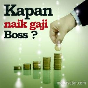 kapan-naik-gaji-boss